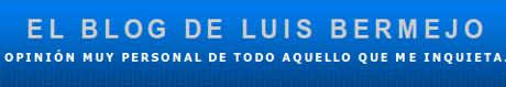 El Blog de Luis Bermejo