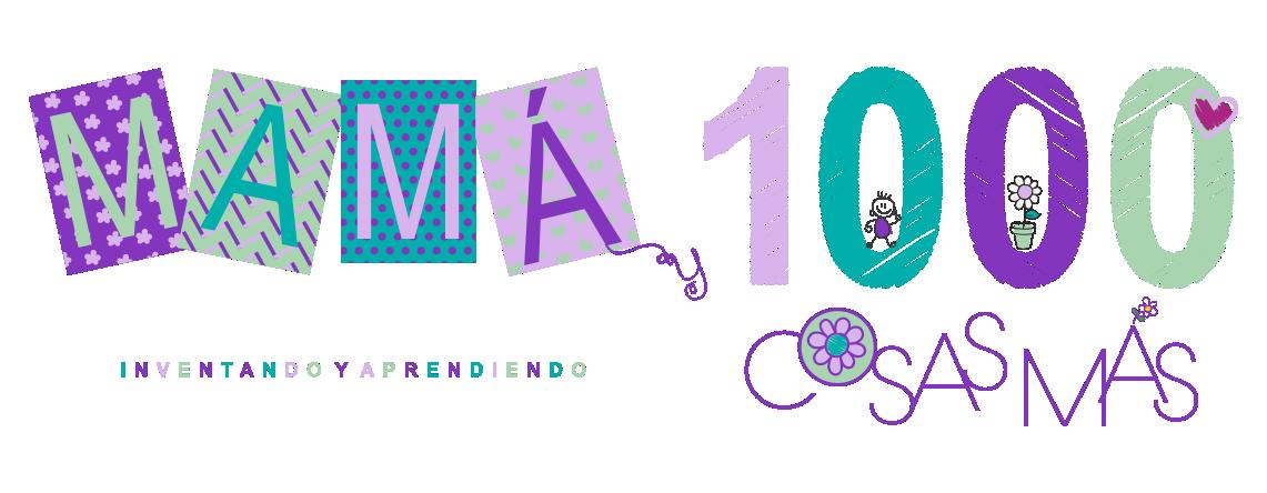 MAMÁ Y 1000 COSAS MÁS